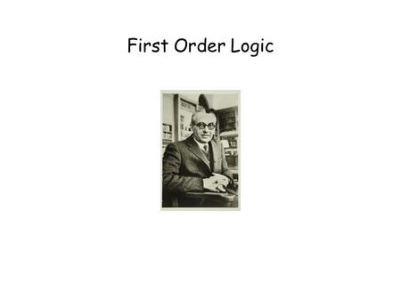 First Order Logic. This Lecture Last time we talked about propositional logic, a logic on simple statements. This time we will talk about first order.