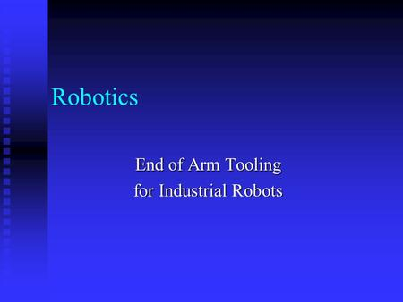 End of Arm Tooling for Industrial Robots