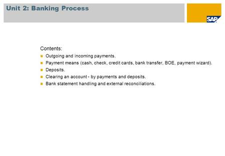 Unit 2: Banking Process Contents: Outgoing and incoming payments.