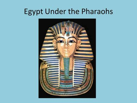 Egypt Under the Pharaohs. Questions and Titles Egypt Under the Pharaohs.