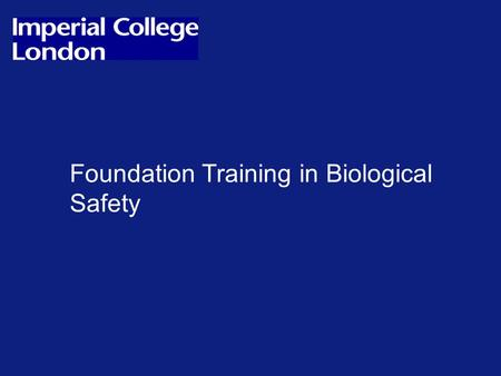 Foundation Training in Biological Safety. Module 4 Genetically modified organisms.