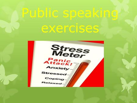 Public speaking exercises. The Trees  In their nakedness  the winter trees laugh  at our inability  to shed the clothes  of our past seasons.
