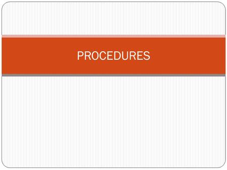 PROCEDURES. INFORMED CONSENT DEFINITION: Process that fosters patients' participation in the planning of their care. Required by hospital policy and Ohio.