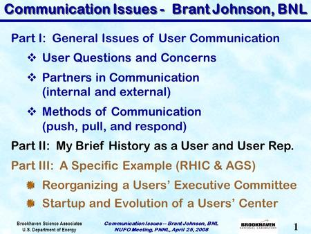 Brookhaven Science Associates U.S. Department of Energy 1 Communication Issues -- Brant Johnson, BNL NUFO Meeting, PNNL, April 25, 2008 Communication Issues.