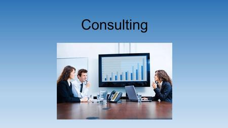 Consulting. Consultants are hired advisors who are experts in solving a wide range of business problems in several industries. Consulting firms are hired.