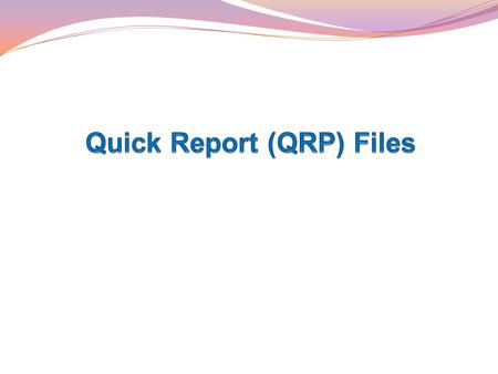 1. QRP: QRP is reports file which is being called from application when ever clients choose to view reports. 2. What Is QRPBANK? QRPBANK is a data file.