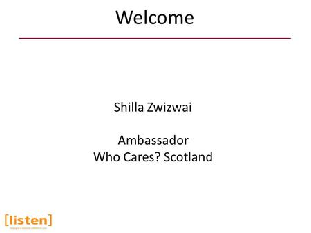 Welcome Shilla Zwizwai Ambassador Who Cares? Scotland.