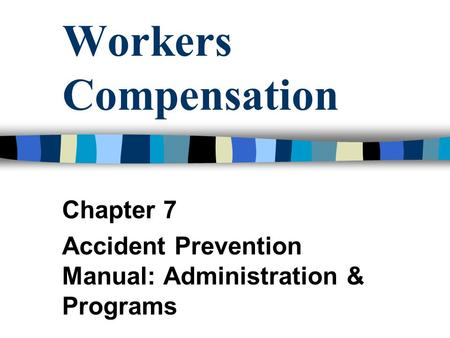 Workers Compensation Chapter 7 Accident Prevention Manual: Administration & Programs.