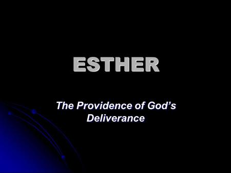 ESTHER The Providence of God's Deliverance. CHRONOLOGY OF EZRA-NEHEMIAH.