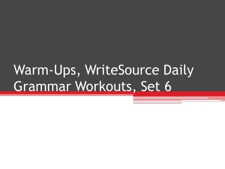 Warm-Ups, WriteSource Daily Grammar Workouts, Set 6