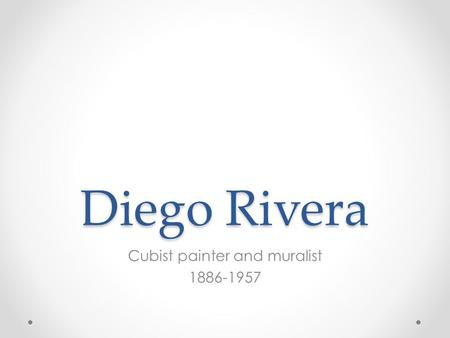 Diego Rivera Cubist painter and muralist 1886-1957.