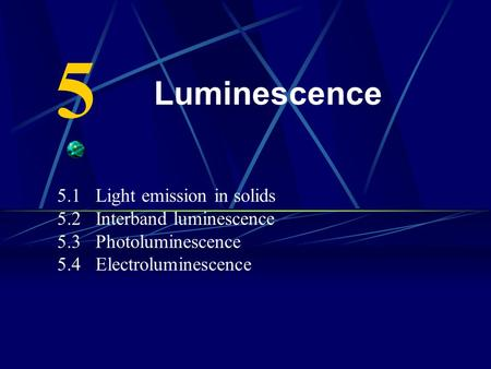 5 Luminescence 5.1 Light emission in solids 5.2 Interband luminescence