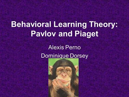pavlov and piaget