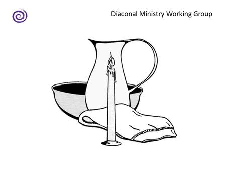 Diaconal Ministry Working Group. The Working Group mandated by the Permanent Committee on Ministry and Employment Polices and Services (based on GC Proposal.
