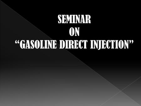 Gasoline direct injection: GDI is a variant of fuel injection employed in modern four stroke petrol engines. The gasoline or petrol is highly pressurized,