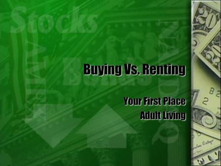 Buying Vs. Renting Your First Place Adult Living Your First Place Adult Living.