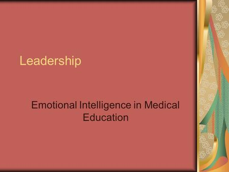 Leadership Emotional Intelligence in Medical Education.