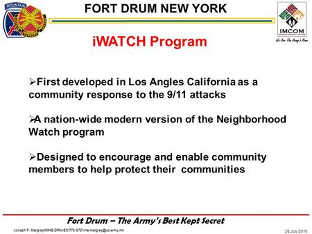 FORT DRUM NEW YORK 26 July 2010 Fort Drum – The Army's Best Kept Secret Joseph F. iWATCH Program 
