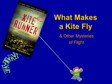 What Makes a Kite Fly & Other Mysteries of Flight.