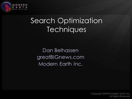 Search Optimization Techniques Dan Belhassen greatBIGnews.com Modern Earth Inc.