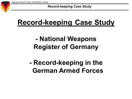 German Armed Forces Verification Center Record-keeping Case Study Record-keeping Case Study - National Weapons Register of Germany - Record-keeping in.