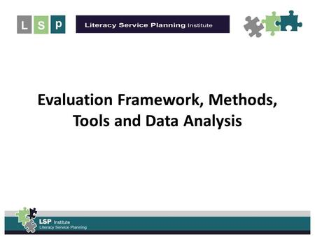 UNLEASH the POWER of the Evaluation Framework, Methods, Tools and Data Analysis.