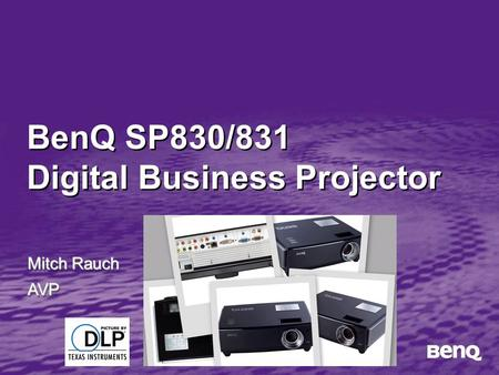 BenQ SP830/831 Digital Business Projector Mitch Rauch AVP AVP.