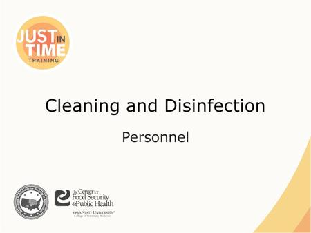 Cleaning and Disinfection Personnel. Personnel Disinfection Station ●Adjacent to entrance ●Flat terrain ●Impermeable surface ●House components – C&D equipment.