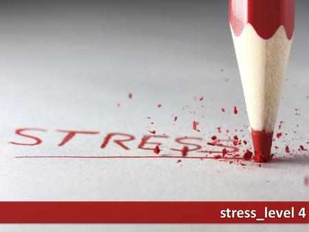 Stress_level 4. What are the most stressful aspects of your life? Have you been under stress recently? How does stress affect your life? Is your life.