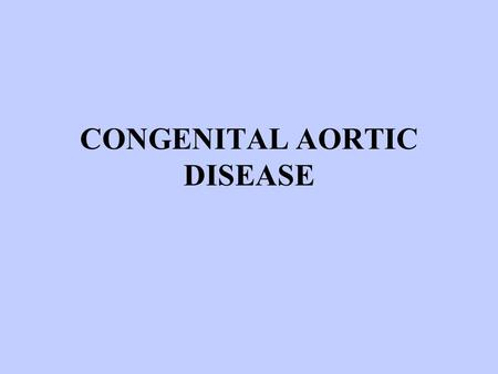CONGENITAL AORTIC DISEASE. EMBRYOLOGY HYPOTHETICAL DOUBLE AORTIC ARCH (Edward JE)