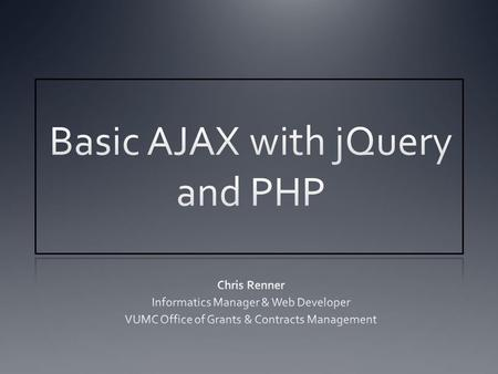 Agenda What is AJAX? What is jQuery? Demonstration/Tutorial Resources Q&A.