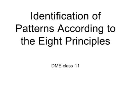 Identification of Patterns According to the Eight Principles