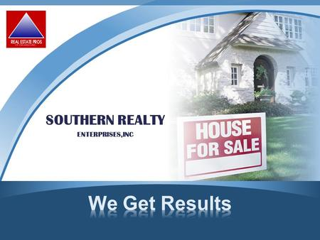 SOUTHERN REALTY ENTERPRISES,INC. We Create a Special Marketing Plan to Get You More Money for Your Property.