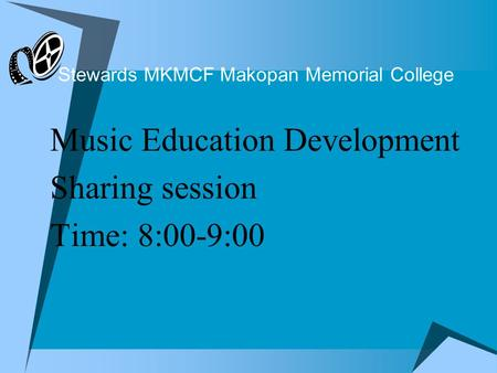 Stewards MKMCF Makopan Memorial College Music Education Development Sharing session Time: 8:00-9:00.