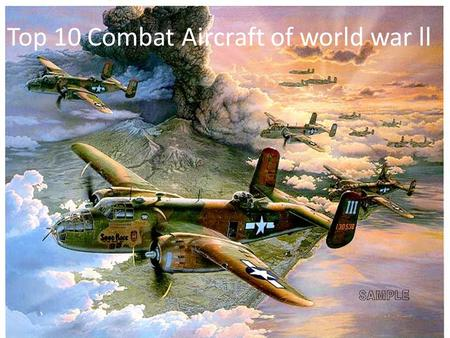 Top 10 Combat Aircraft of world war ll Click f5. 10.