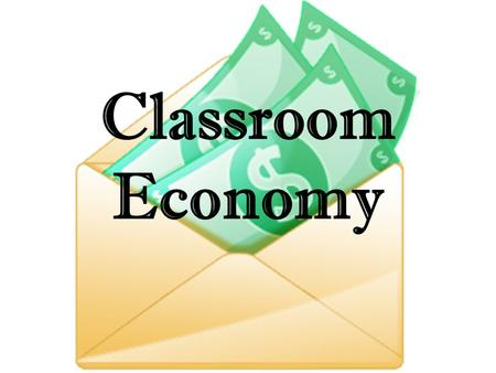 Classroom Economy. Classroom Jobs Every student in the class needs a job. You can select jobs from the list below. JobDescriptionMonthly Salary Banker.