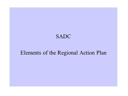 SADC Elements of the Regional Action Plan. IMPROVING INDUSTRIAL PERFORMANCE AND PROMOTING EMPLOYMENT.