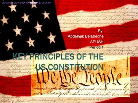By: Abdelhak Belatreche APUSH Period 1. The Preamble of the U.S. Constitution   b3d701831c15/The-Preamble