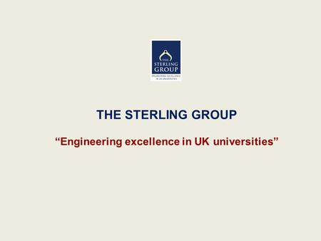 "THE STERLING GROUP ""Engineering excellence in UK universities"""