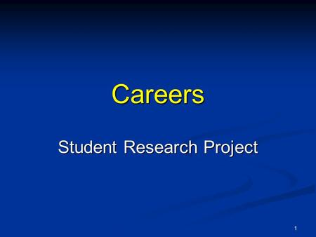 Careers Student Research Project 1. What should I study? Which occupations pay the most? Where should I go to school? How can I get money for school?
