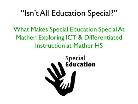 """Isn't All Education Special?"""