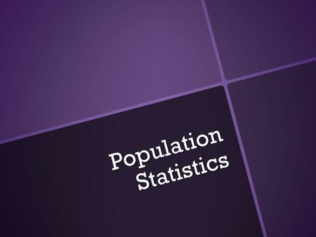 Population Statistics. Incomplete population data table.