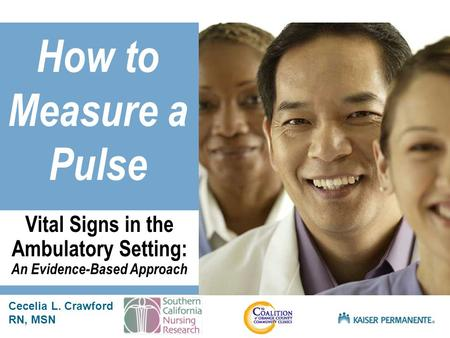 Presentation title SUB TITLE HERE How to Measure a Pulse Vital Signs in the Ambulatory Setting: An Evidence-Based Approach Cecelia L. Crawford RN, MSN.