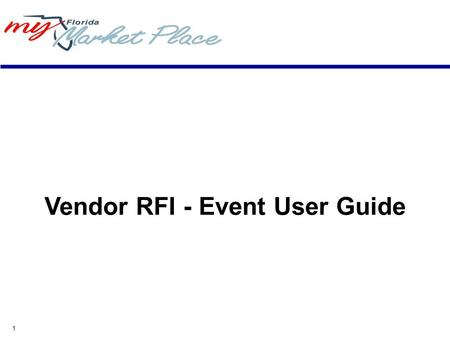 1 Vendor RFI - Event User Guide. 2 Minimum System Requirements Internet connection - Modem, ISDN, DSL, T1. Your connection speed determines your access.