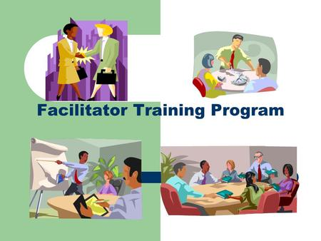 Facilitator Training Program. Day One Agenda – Day One Welcome Getting Started Activity Course Objectives Overview of Facilitation Skills Facilitation.