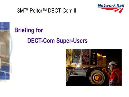 3M™ Peltor™ DECT-Com II Briefing for DECT-Com Super-Users.