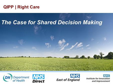 The Case for Shared Decision Making QIPP | Right Care.