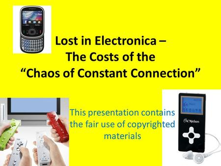 "Lost in Electronica – The Costs of the ""Chaos of Constant Connection"""