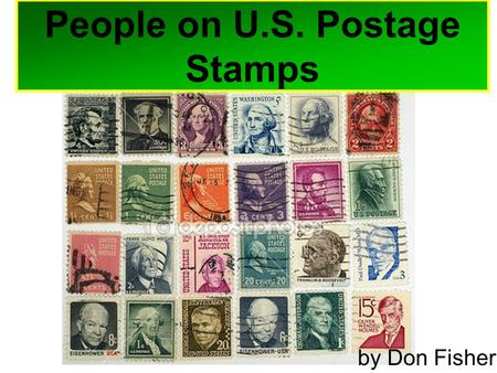 People on U.S. Postage Stamps by Don Fisher. The First US Postage Stamps July 1, 1847.