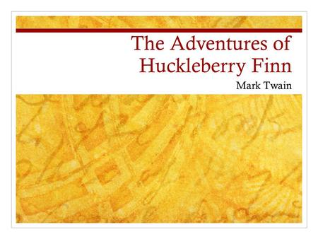 The Adventures of Huckleberry Finn Mark Twain. Samuel Clemens (1835-1910) Grew up in Hannibal, MO – a river town 1860s became Mark Twain Mark Twain=2.